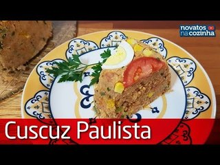 RECEITA DE CUSCUZ PAULISTA DELICIOSO   ESPECIAL FESTA JUNINA