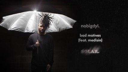 nobigdyl. - bad motives