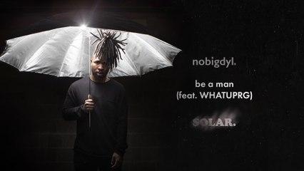 nobigdyl. - be a man