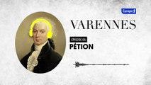 Varennes : Pétion, l'impétueux (épisode 5)