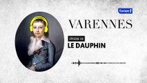 Varennes : Le dauphin, l'innocent (épisode 6)