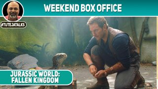 Weekend Box Office Jurassic World: Fallen Kingdom #TutejaTalks