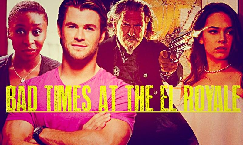 Bad Times at the El Royale Trailer  10/05/2018