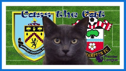 burnley vs southampton cass the cat predicts