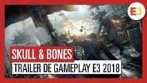 Skull and Bones - Trailer de gameplay E3 2018 (VOSTFR)