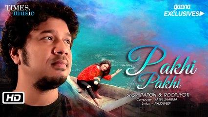 Papon | Pakhi Pakhi (Official Video) | Roopjyoti | Jatin Sharma