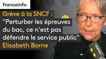 """Grève à la SNCF: """"Perturber les épreuves du bac, ce n'est pas défendre le service public"""", estime la ministre des Transports"""