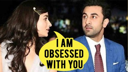Alia Bhatt Is Obsessed With Ranbir Kapoor | आलिया हुई