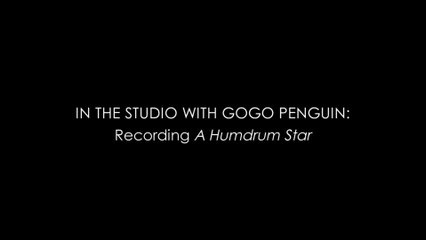 GoGo Penguin - A Humdrum Star