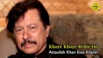 Attaullah Khan Essa Khailvi - Khoye Khoye Rehte Ho - Pakistani Regional Song