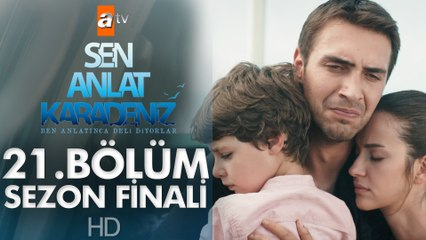 Sen Anlat Karadeniz 21. Bölüm   Sezon Finali