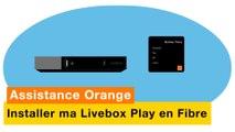 Assistance Orange - J'installe ma Livebox Play avec la Fibre - Orange