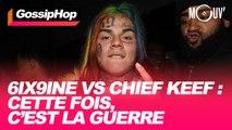 6ix9ine vs Chief Keef : cette fois, c'est la guerre #GOSSIPHOP