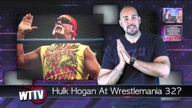 Hulk Hogan At Wrestlemania 32?! Ronda Rousey In WWE? - WTTV News