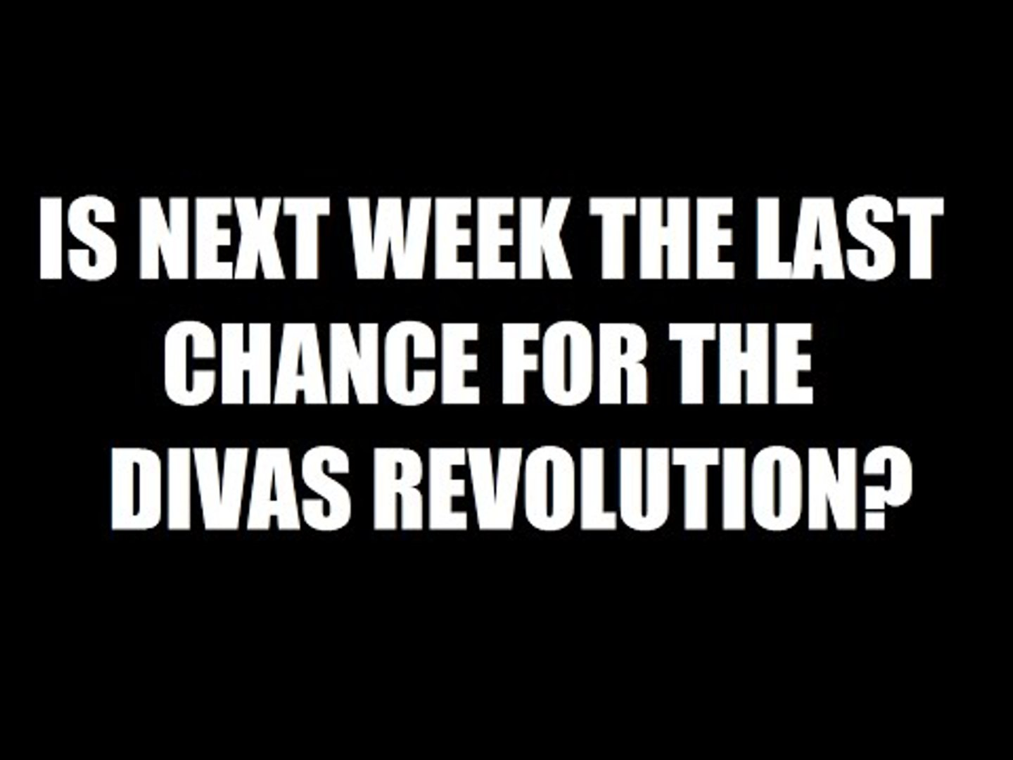Is Next Week The Last Chance For The Divas Revolution!? Daily Squash 479