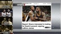 Sixers Trying To Get Kawhi Leonard And LeBron James