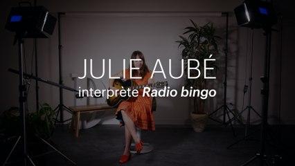 L'histoire d'une chanson | «Radio bingo», de Julie Aubé