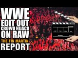 WWE Edit Out Crowd Hijacking RAW & Why That's A Bad Thing | Fin Martin Report Podcast Mini