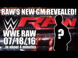 Who Was Revealed As Raw's GM? New Division Announced For Monday Nights! | WWE RAW 07/18/16 Review