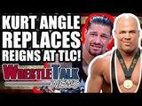 Roman Reigns PULLED From WWE TLC! Kurt Angle WWE RETURN! | WrestleTalk News Oct. 2017