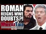 CM PUNK REVEALS WRESTLING FUTURE! Roman Reigns WWE DOUBTS?! | WrestleTalk News June 2018