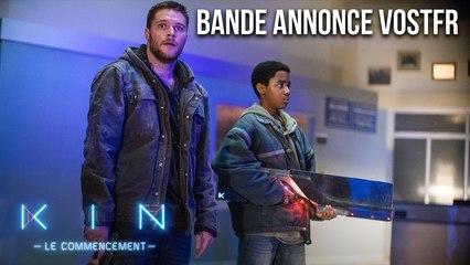 KIN - LE COMMENCEMENT - Bande-annonce VOSTFR