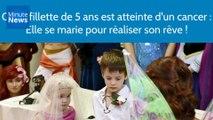 Cette fillette de 5 ans est atteinte d'un cancer : Elle se marie pour réaliser son rêve