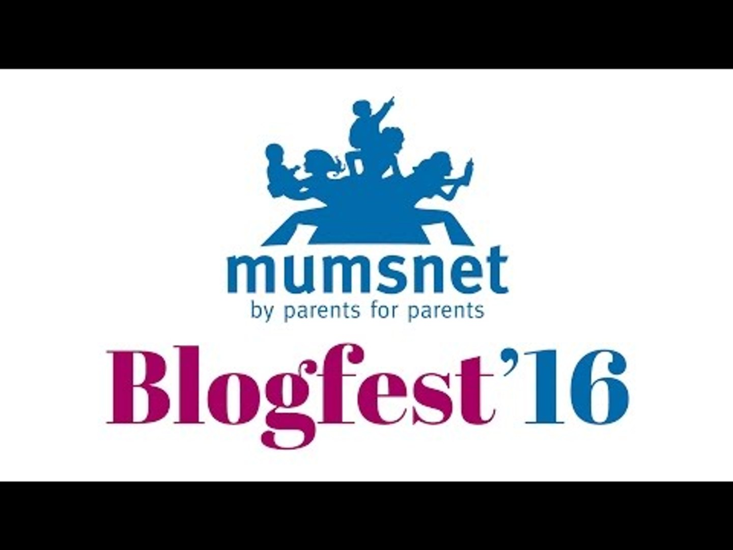 Blogfest 2016 | Mumsnet events