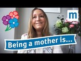 Being a mother is... from Mumsnet vloggers