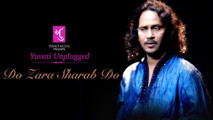 Do Zara Sharab Do | Yuvati Unplugged | Yuvati Music
