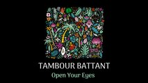 TAMBOUR BATTANT - Open Your Eyes (Official Audio)