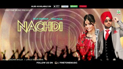 Nachdi | Diljit Dosanjh | Miss Pooja | Latest Punjabi Song 2018 | Finetone
