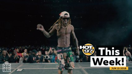 Lil Wayne at Summer Jam, Nas drops Nasir and and more on HOT 97 This Week!