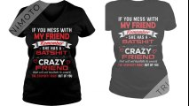 My friend she has a Batshit crazy friend smack the stupid right friend shirt