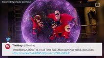 'Incredibles 2' Joins Top 10 All-Time Box Office Openings With $180 Million