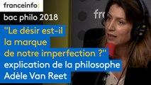 """""""Le désir est-il la marque de notre imperfection?"""": les sujets du bac philo expliqués par la philosophe Adèle Van Reeth"""