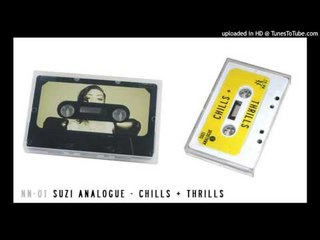 Suzi Analogue - Only [CHILLS + THRILLS]