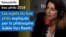Les sujets du bac philo expliqués par la philosophe Adèle Van Reeth