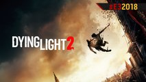 E3 2018 : Tout ce qu'il faut savoir sur DYING LIGHT 2