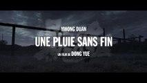 UNE PLUIE SANS FIN (2017) Bande Annonce VF - HD
