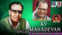 K V Mahadevan  Legend  &  T M Soundararajan Legend  &     BY THIRAVIDASELVAN