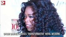 Oprah Winfrey Praises 'Transformative' Royal Wedding