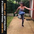 This is the best female freestyle footballer ever . Any challenger?