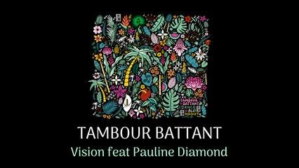 TAMBOUR BATTANT Ft. Pauline Diamond - Vision (Official Audio)