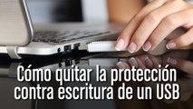 Cómo solucionar el problema de un pendrive protegido contra escritura
