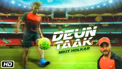 Deuntaak | Nikit Holkar | Pratik Shinde | Anoint | Football Anthem | Latest Indipop Song 2018