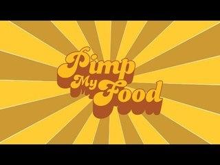 PIMP MY FOOD