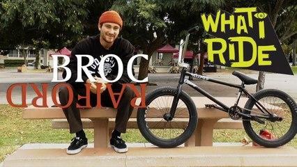 Broc Raiford - What I Ride
