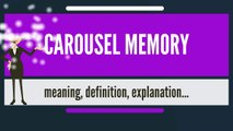 What is CAROUSEL MEMORY? What does CAROUSEL MEMORY mean? CAROUSEL MEMORY meaning & explanation
