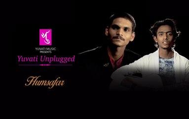 Humsafar Male | Yuvati Unplugged | Full Song | Yuvati Music